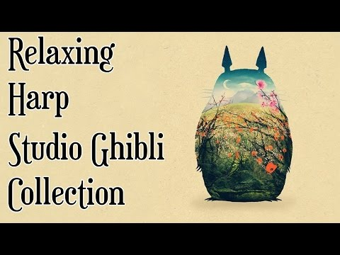 Relaxing Harp Studio Ghibli Collection リラクシングハープ音楽 - スタジオジブリ宮崎駿 【BGM】
