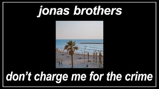 Don't Charge Me For The Crime - Jonas Brothers (feat. Common) (Lyrics)