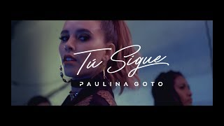 Paulina Goto - Tu Sigue (Official Video)