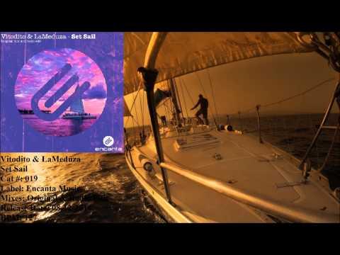 Vitodito & LaMeduza - Set Sail (Original Mix)