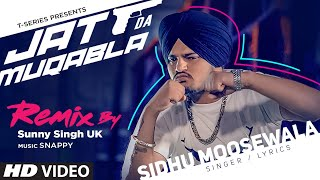 JATT DA MUQABALA - Remix Song Sidhu Moosewala Snappy DJ Sunny Singh UK