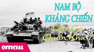 Nam Bộ Kháng Chiến - Tốp Ca Quân Khu 7 [Official Audio]