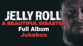 Jelly Roll - A Beautiful Disaster  Album Jukebox (Lyrics)