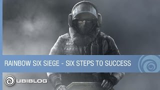 Rainbow Six Siege  - Six-Step Guide to Siege Success