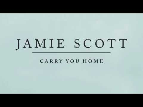 Jamie Scott - Carry You Home (Audio)