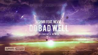 KSHMR ft. NEVVE - Do Bad Well (ElementD Hardstyle Remix) [Free Release]
