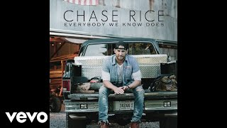 Chase Rice Everybody We Know Does Audio.mp3