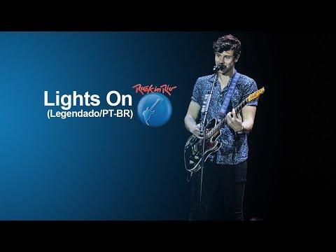 Shawn Mendes - Lights On (Rock in Rio 2017) [Legendado - PT/BR]