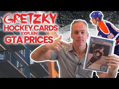 Gretzky Rookie Cards Help Explain GTA Property Prices