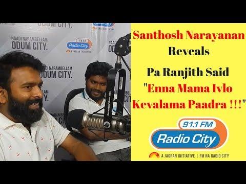 """Pa Ranjith To Santhosh Narayanan - """"Enna Mama Ivlo Kevalama Paadra"""" !!!"""