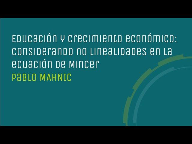 Educación y crecimiento económico: considerando no linealidades en la ecuación de Mincer