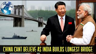China is Surprised as India Builds Longest Bridge near Chinese Border for Indian Military