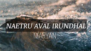 Naetru Aval Irundhal-Maryan lyrics