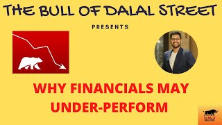 Why Financials May Under-Perform the broader Market (हिन्दी)