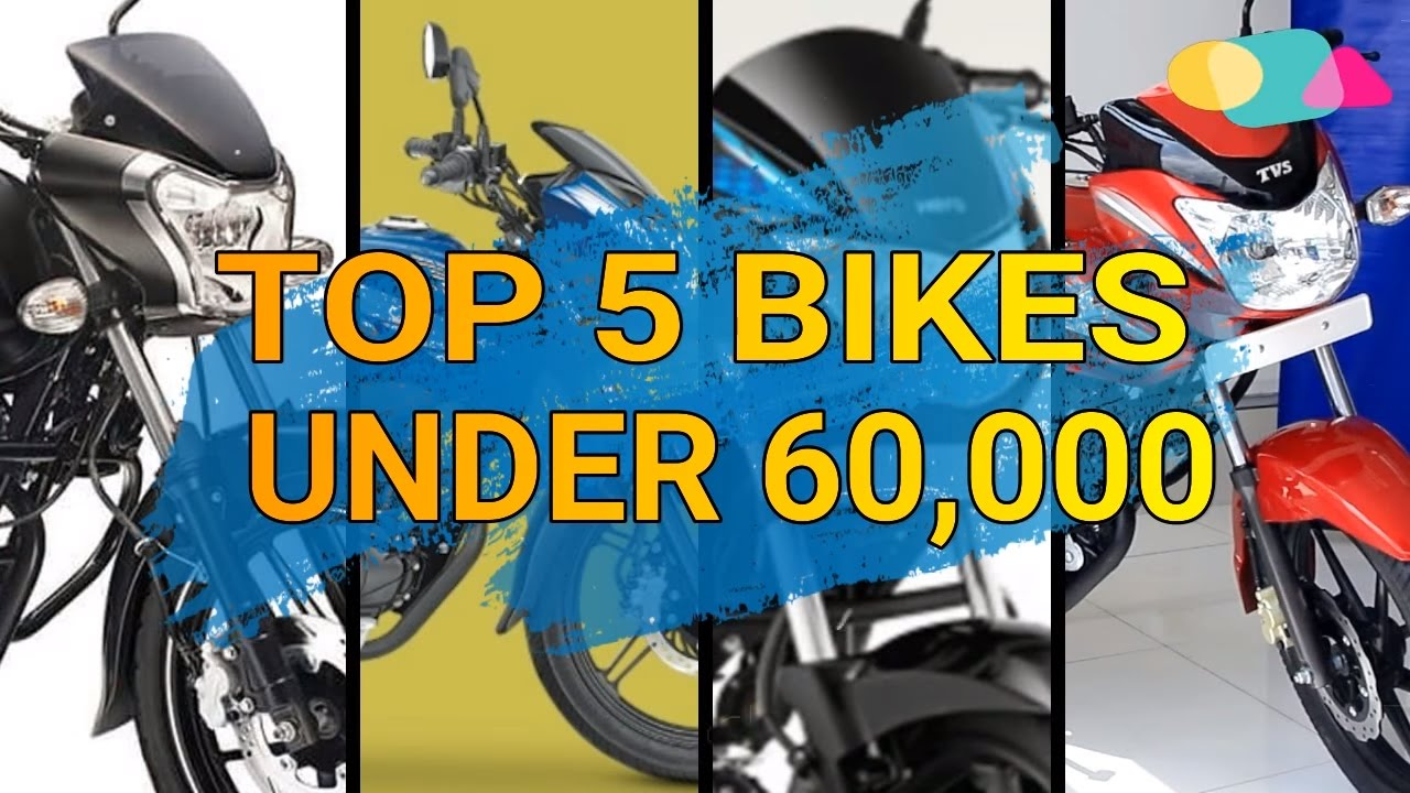 Top 5 Bikes Under 60 000 2 All Bikes Launched Bslv 2017 Youtube