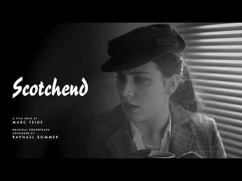 Film Noir Music - Scotchend Soundtrack - 05. Never Ending   Raphael Sommer ( 2018 )