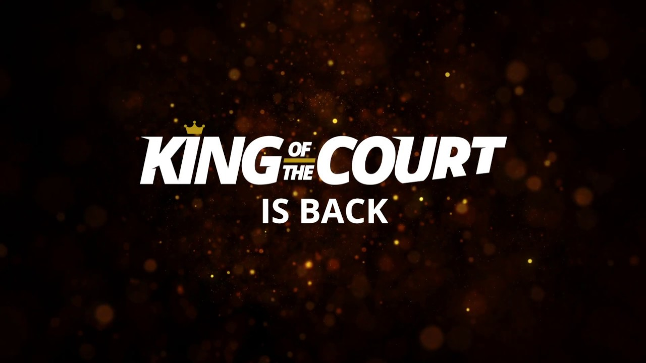 King of the Court is BACK!