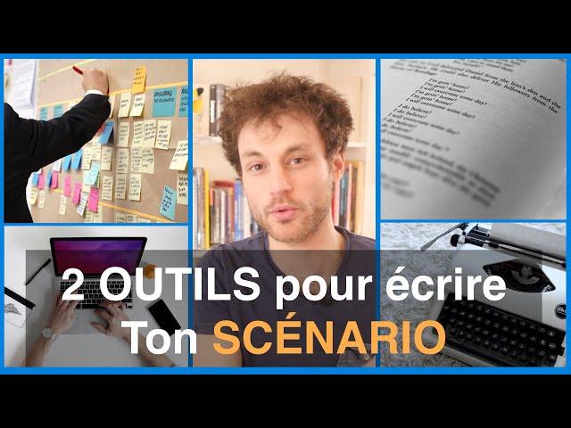 2 OUTILS pour l'écriture de SCÉNARIO