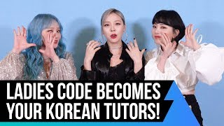LADIES' CODE Teaches You Korean Through Their Songs