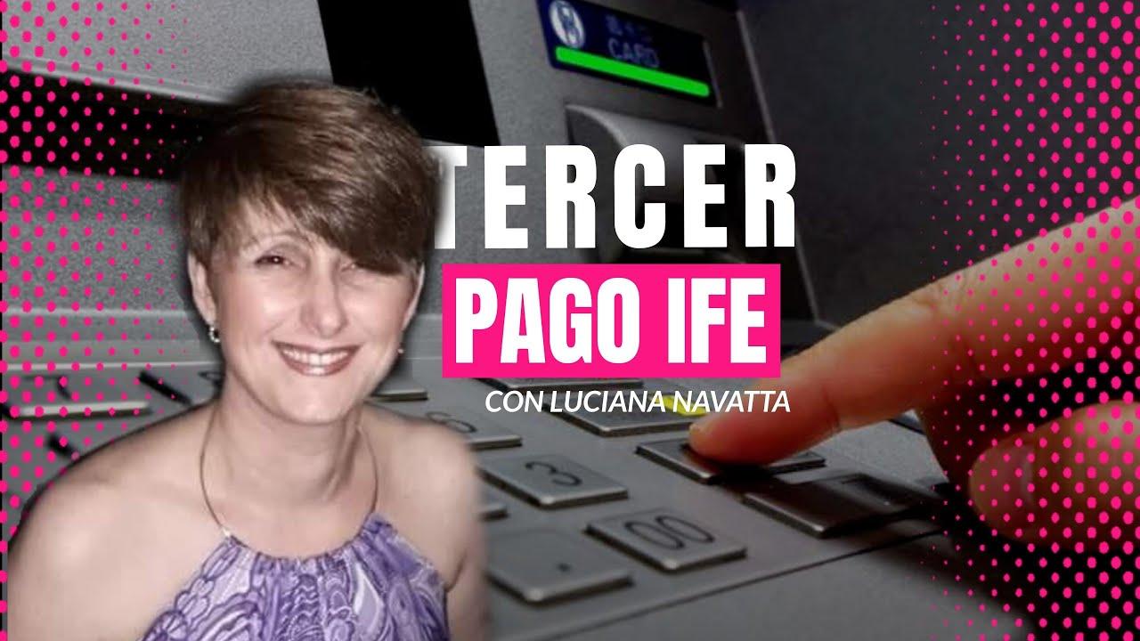 TERCER PAGO DE IFE - Lo que tenés que saber