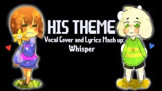 Undertale- His Theme (Piano vers.) (Vocal Cover) 【Whisper】