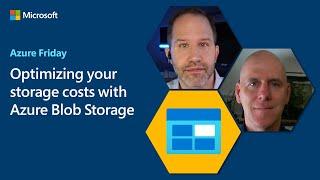 Optimizing your storage costs with Azure Blob Storage | Azure Friday