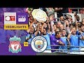 Liverpool 1-1 Manchester City | FA Community Shield 2019 Match Highlights