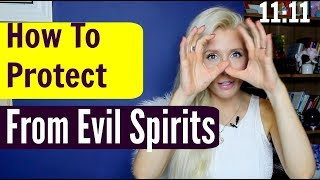 How to Protect From EVIL SPIRITS