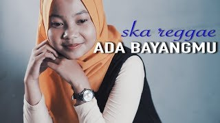 ADA BAYANGMU - CHARLY ST12 - REGGAE SKA COVER