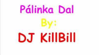 DJ KillBill - Pálinka Dal