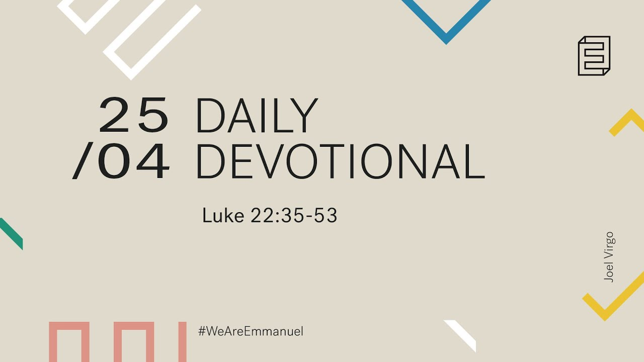 Daily Devotion with Joel Virgo // Luke 22:35-53 Cover Image