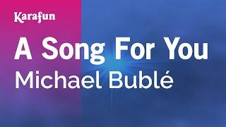 Karaoke A Song For You - Michael Bublé *