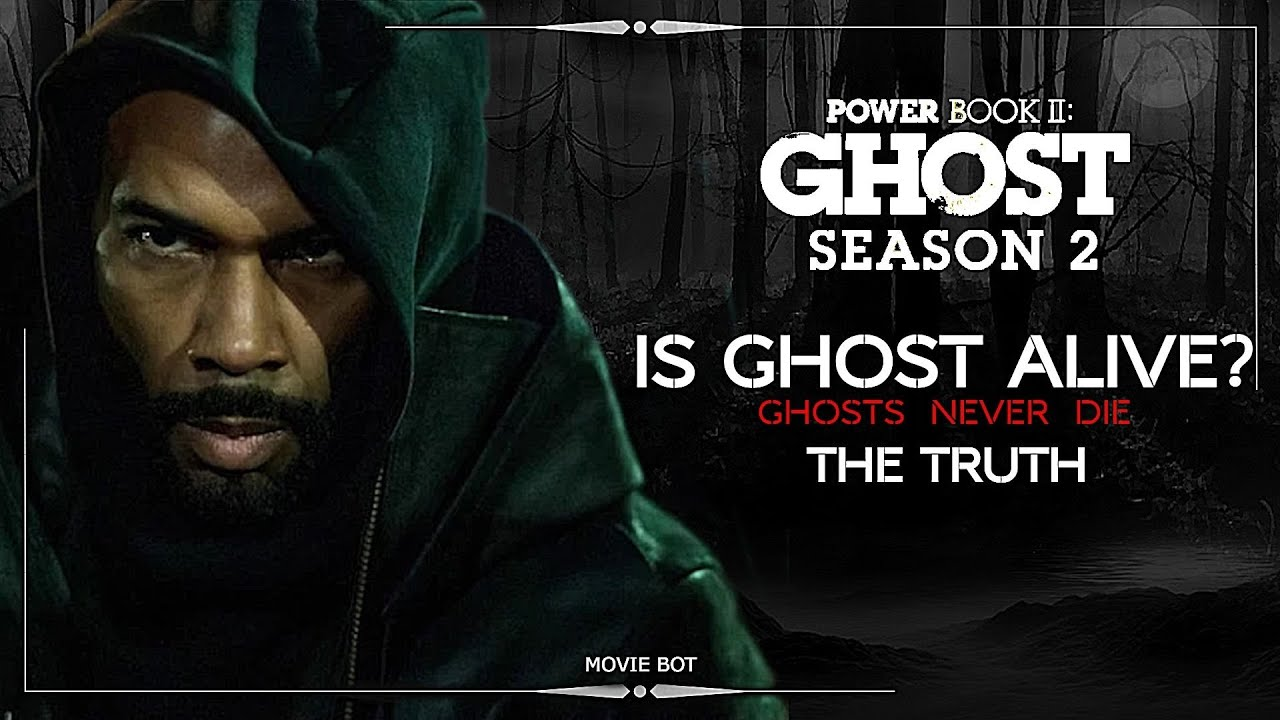 Download Power Book II: Ghost Season 2 IS GHOST ALIVE? | GHOSTS NEVER DIE | THE TRUTH