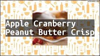 Recipe Apple Cranberry Peanut Butter Crisp