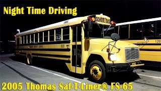 2005 Thomas Saf-T-Liner® FS-65 night time driving [BUS #0326]