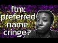 FTM: Does Your Preferred/legal Name Make You Cringe? I T-SDS: 22
