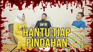 PARANORMAL EXPERIENCE: HANTU TIAP PINDAHAN