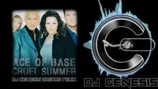 Ace of Base - Cruel Summer (dj genesis breaks remix)
