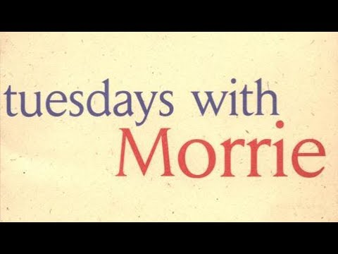 Tuesdays with Morrie and Life's Greatest Lesson