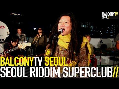 서울리딤슈퍼클럽 SEOUL RIDDIM SUPERCLUB - GRUN SARAM (BalconyTV)
