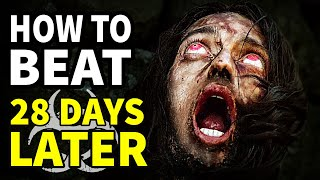 "How To Beat The RAGE ZOMBIES in ""28 Days Later"""