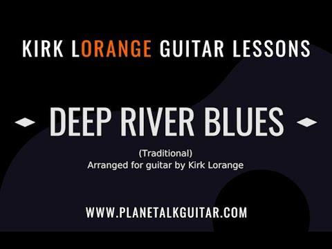 Deep River Blues - A Fingerstyle Guitar Lesson
