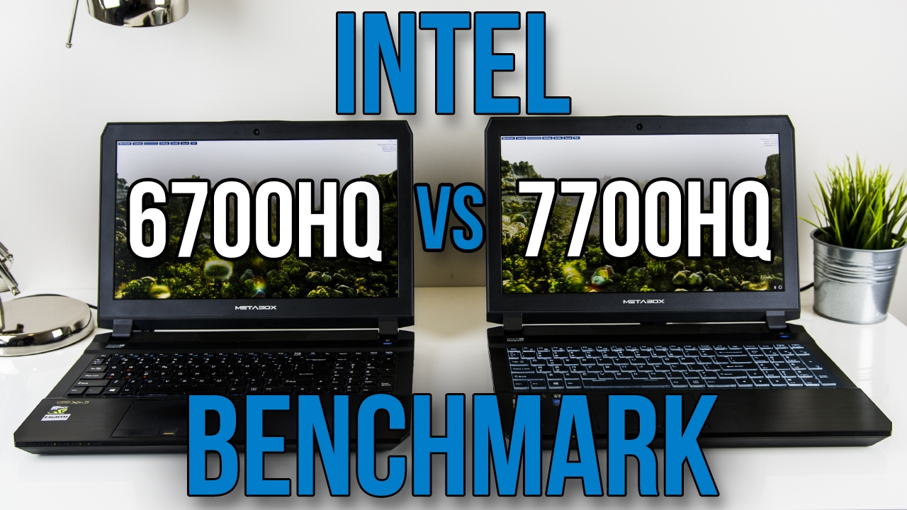 Laptop] 7700HQ vs 6700HQ performance - Laptops and Pre-Built Systems