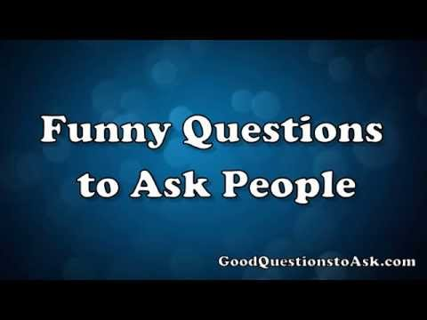 Funny Questions to Ask People - YouTube