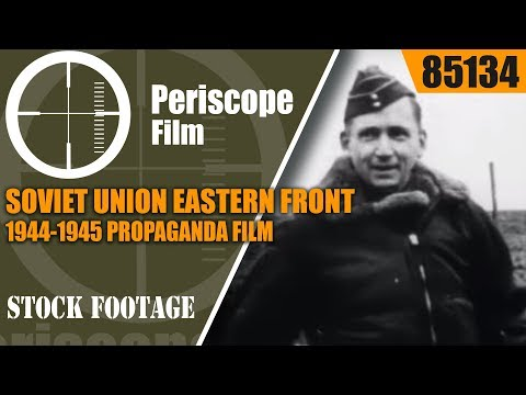 SOVIET UNION EASTERN FRONT 1944-1945  PROPAGANDA FILM PART 1  85134