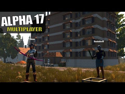 ALPHA 17 | DAY ONE, LIVING AT THE APARTMENTS | 7 Days to Die Multiplayer Alpha 17 Gameplay | S03E01