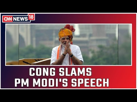Congress Criticizes PM Modi's Independence Day Speech, Says PM Selling A False Story