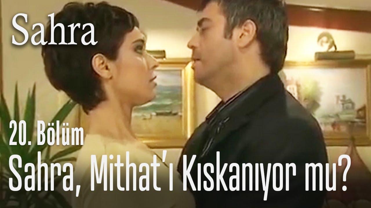 Sahra, Mithat'ı kıskanıyor mu? - Sahra 20. Bölüm