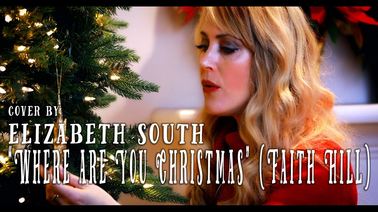 Where Are You Christmas - Faith Hill - cover by Elizabeth South ...