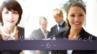 La Minute de Mademoiselle M 6 - Les 10 indispensables de la business woman